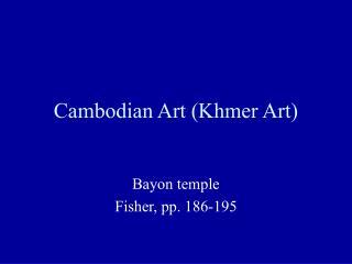 Cambodian Art (Khmer Art)