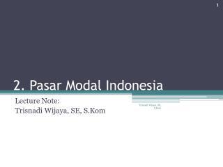 2.  Pasar  Modal Indonesia