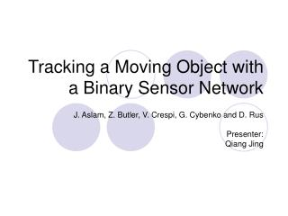 Tracking a Moving Object with a Binary Sensor Network