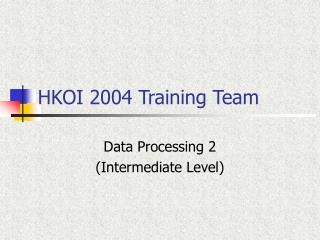 HKOI 2004 Training Team