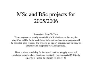 MSc and BSc projects for 2005