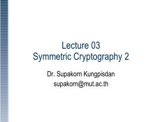 Lecture 03  Symmetric Cryptography 2