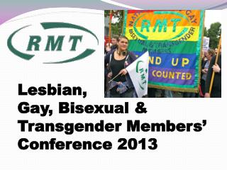 Lesbian,  Gay, Bisexual & Transgender Members' Conference 2013