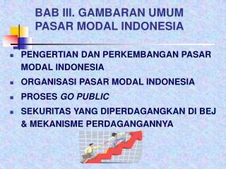 BAB III. GAMBARAN UMUM PASAR MODAL  INDONESIA