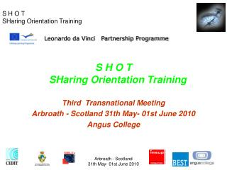 S H O T  SHaring Orientation Training Third  Transnational Meeting