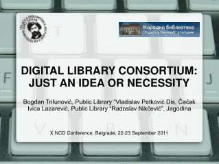DIGITAL LIBRARY CONSORTIUM: JUST AN IDEA OR NECESSITY
