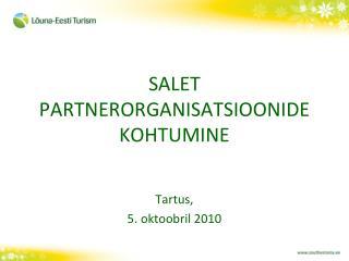 SALET PARTNERORGANISATSIOONIDE KOHTUMINE