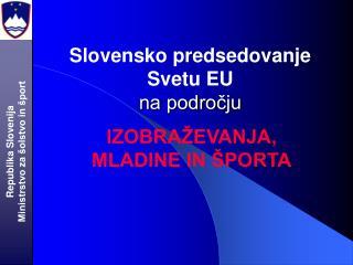 Slovensko predsedovanje  Svetu EU na področju