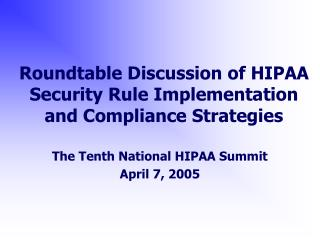 Roundtable Discussion of HIPAA Security Rule Implementation and Compliance Strategies