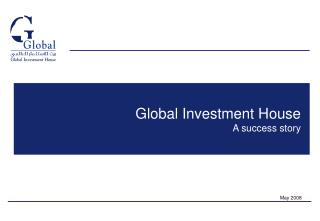 Global Investment House A success story