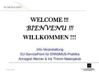 WELCOME !!! BIENVENU !!! WILLKOMMEN !!!