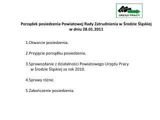 Porządek  posiedzenia Powiatowej Rady Zatrudnienia w Środzie Śląskiej  w dniu  28.01.2011