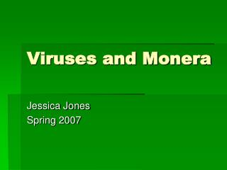 Viruses and Monera