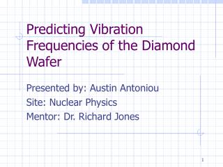 Predicting Vibration Frequencies of the Diamond Wafer