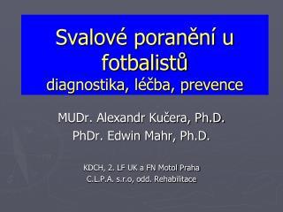 Svalové poranění u fotbalistů diagnostika, léčba, prevence