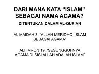 """DARI MANA KATA """"ISLAM"""" SEBAGAI NAMA AGAMA?"""