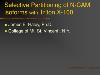 Selective Partitioning of N-CAM isoforms  with  Triton X-100