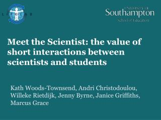 Meet the Scientist: the value of short interactions between scientists and students