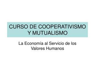 CURSO DE COOPERATIVISMO Y MUTUALISMO