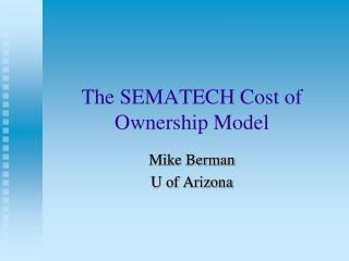 The SEMATECH Cost of Ownership Model