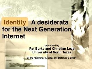 Identity A desiderata for the Next Generation  Internet