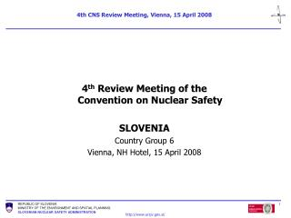 4th CNS Review Meeting, Vienna, 15 April 2008