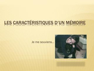 Les caractéristiques d'un mémoire