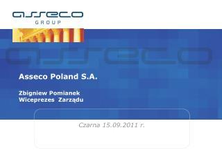 Asseco Poland S.A . Zbigniew  Pomianek Wiceprezes  Zarządu