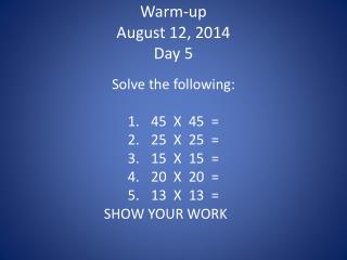 Warm-up August 12,  2014 Day 5