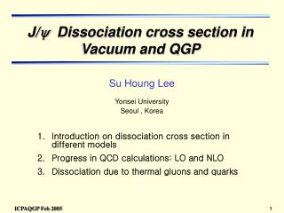 J/ y   Dissociation cross section in Vacuum and QGP