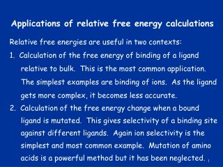 Applications of relative free energy calculations