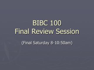 BIBC 100 Final Review Session
