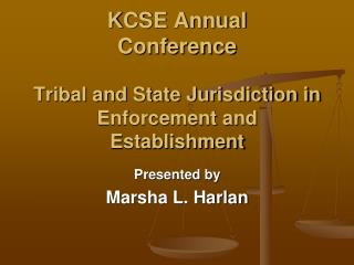 KCSE Annual Conference Tribal and State Jurisdiction in Enforcement and Establishment