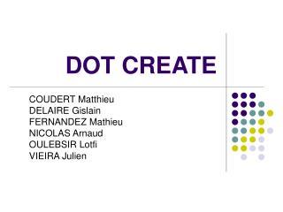 DOT CREATE
