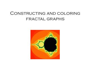 Constructing and coloring fractal graphs
