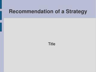 Recommendation of a Strategy