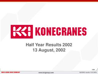 Half Year Results 2002 13 August, 2002