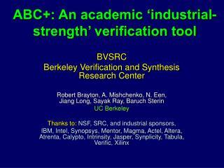 ABC+: An academic �industrial-strength� verification tool