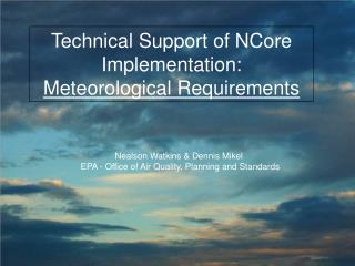 Nealson Watkins & Dennis Mikel  EPA - Office of Air Quality, Planning and Standards