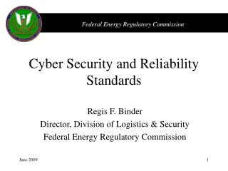 Cyber Security and Reliability Standards