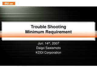Trouble Shooting Minimum Requirement