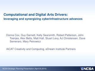 Computational and Digital Arts Drivers:  leveraging and synergizing cyberinfrastructure advances