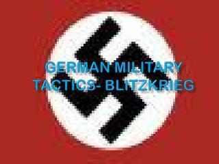 German Military Tactics- Blitzkrieg