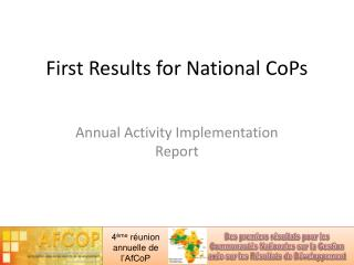 First Results for National CoPs