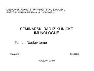 MEDICINSKI FAKULTET UNIVERZITETA U SARAJEVU POSTDIPLOMSKA NASTAVA ak.2009/2007.g.