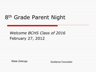 8 th  Grade Parent Night
