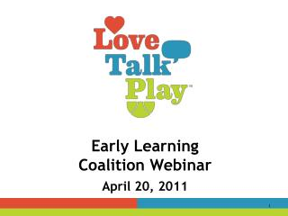 Early Learning Coalition Webinar April 20, 2011
