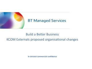 Build a Better Business KCOM Externals proposed organisational changes