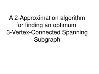 A 2-Approximation algorithm for finding an optimum  3-Vertex-Connected Spanning Subgraph