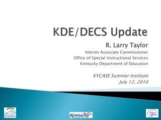 KDE/DECS Update